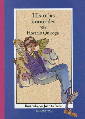 Historias Inmorales (Cajon de Cuentos) (Spanish Edition): Quiroga, Horacio