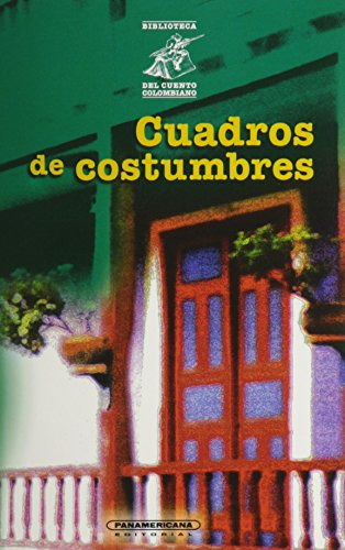 9789583004896: Cuadros de costumbres (Biblioteca del Cuento Colombiano) (Spanish Edition)
