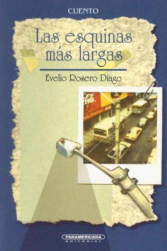 9789583004940: Las Esquinas Mas Largas