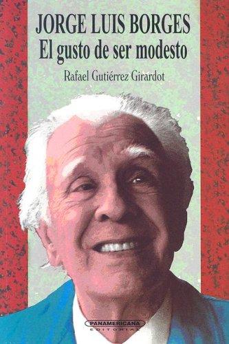 Jorge Luis Borges El Gusto De Ser Modesto - 7 Ensayos De Crítica Literaria: Gutierres ...