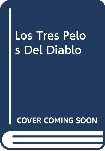 Los Tres Pelos del Diablo (Spanish Edition) (9789583005442) by Jacob Grimm; Wilhelm Grimm