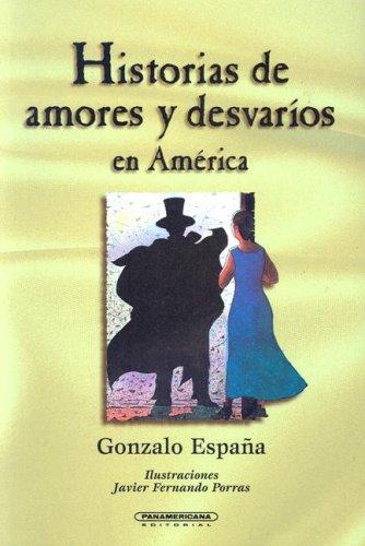 Historias de Amores y Desvarios en America (Literatura Juvenil (Panamericana Editorial)) (Spanish ...