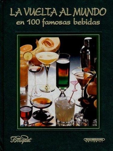 9789583006432: La Vuelta al Mundo en 100 Famosas Bebidas (Spanish Edition)