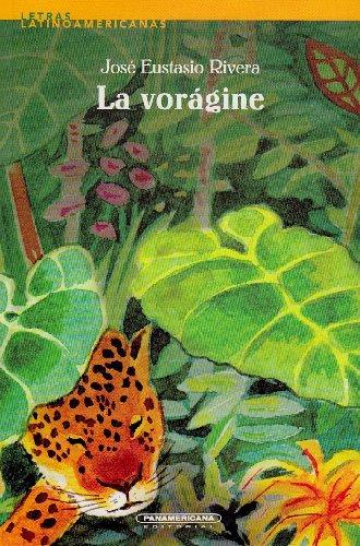 La Voragine / The Vortex (Spanish Edition): Jose Eustasio Rivera