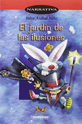 El Jardin de las Ilusiones (Spanish Edition): Jairo Anmbal Niqo