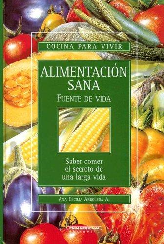 Alimentacion Sana Fuente de Vida : Saber: Ana Cecilia Arboleda