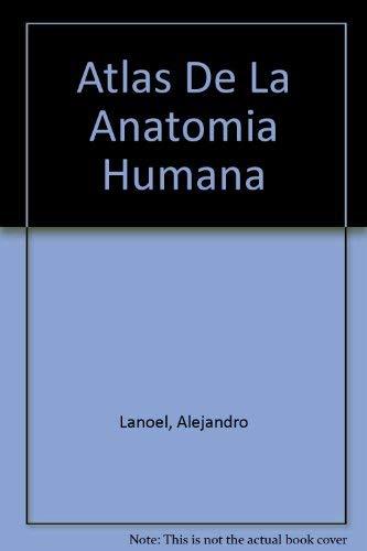 Atlas De La Anatomia Humana (Spanish Edition): Lanoel, Alejandro