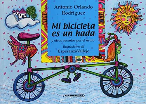 9789583007972: Mi Bicicleta es un Hada y Otros Secretos Por el Estilo (Spanish Edition)