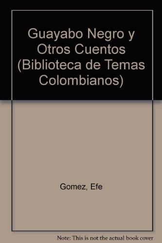 9789583008870: Guayabo Negro Y Otros Cuentos (Biblioteca de Temas Colombianos)