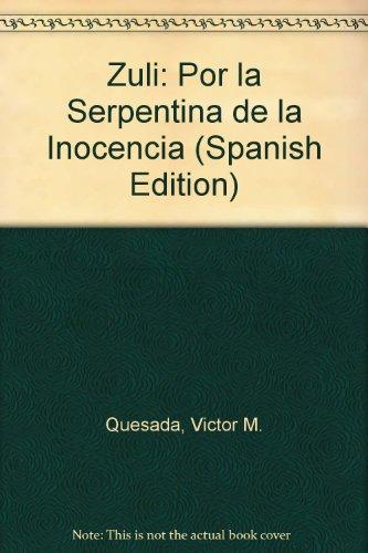 9789583009310: Zuli: Por la Serpentina de la Inocencia (Spanish Edition)
