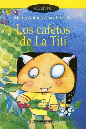 9789583009525: Los Cafetos de la Titi (Spanish Edition)