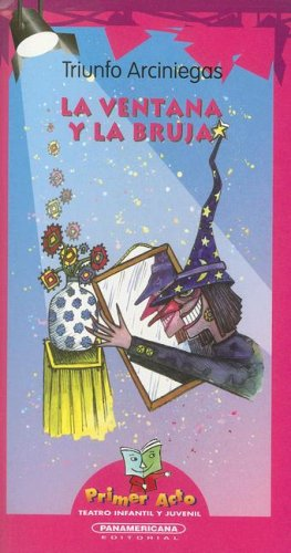 9789583009952: La ventana y la bruja/The Window and the Witch (Primer Acto: Teatro Infantil y Juvenil)