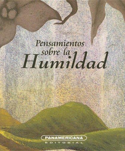 Pensamientos sobre La Humildad (Canto a la: Escobar, Luis A.