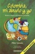 Colombia, mi abuelo y yo -Nueva edici�n-: Lozano, Pilar