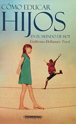 9789583012426: Cómo educar hijos en el mundo de hoy (Coleccion Pedagogia y Educacion) (Spanish Edition)