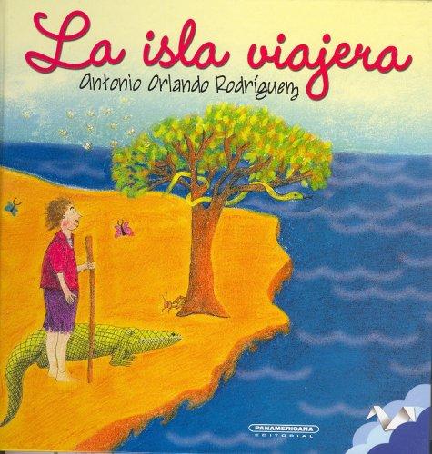La isla viajera (Spanish Edition): Antonio Orlando Rodriguez