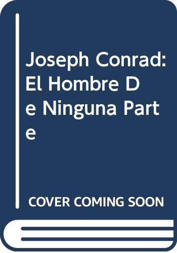 9789583013577: Joseph Conrad: El Hombre De Ninguna Parte