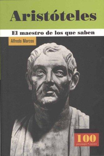 9789583014406: Aristóteles -El maestro de los que saben (100 Personajes-100 Autores / Collection of 100 Personalities) (Spanish Edition)