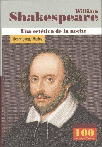 9789583014451: William Shakespeare. Una estetica de la noche (100 Personajes) (100 Personajes-100 Autores / Collection of 100 Personalities) (Spanish Edition)