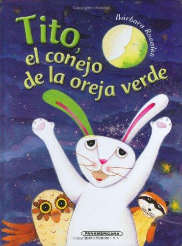 Tito: El conejo de la oreja verde (Spanish Edition): Barbara Rosales
