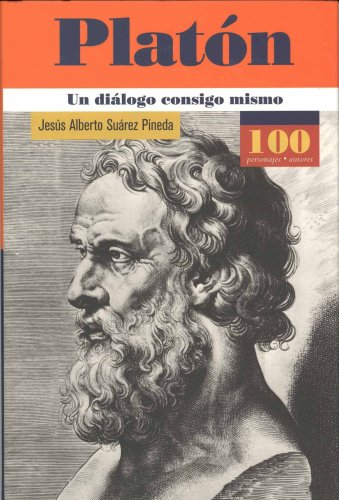 Platon Un dialogo consigo mismo (100 Personajes-100: Suarez, Jesus Alberto