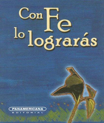 Con Fe lo Lograras (Canto a la Vida) (Spanish Edition): Andres Castillo