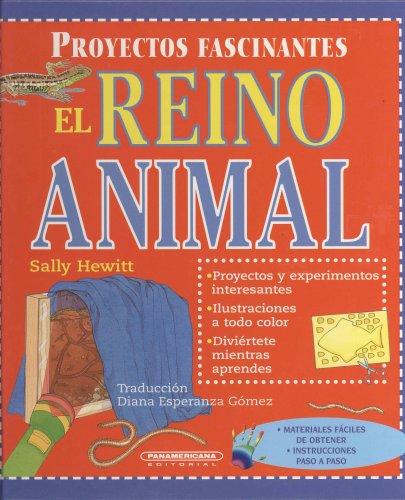9789583015311: El reino animal (Proyectos Fascinantes) (Spanish Edition)