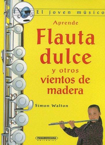 9789583015373: Aprende flauta y otros vientos de Madera (El Joven Musico)