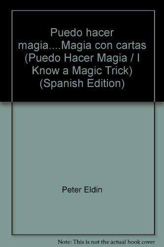 Puedo hacer magia.Magia con cartas (Puedo Hacer: Peter Eldin