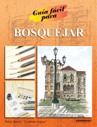 Guia facil para Bosquejar (Spanish Edition) (9583015512) by Philip Berrill