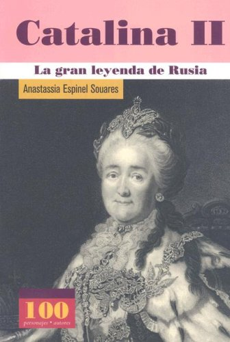 9789583016486: Catalina II La gran leyenda de Rusia (100 Personajes) (Spanish Edition)
