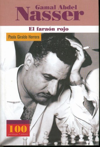 9789583016899: Gamal Abdel Nasser: El Faraon Rojo/the Red Pharaoh (100 Personajes-100 Autores/Collection of 100 Personalities)