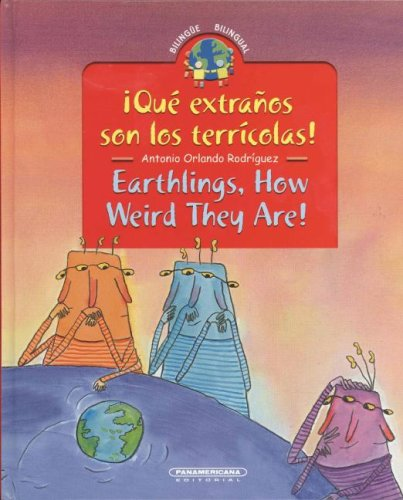 9789583017377: Que Extranos Son Los Terricolas! / Earthlings How Weird They Are (Bilingual Collection)