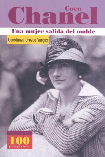 9789583017650: Coco Chanel: Una Mujer Salida Del Molde / a Woman Out of the Pattern (100 Personajes-100 Autores / Collection of 100 Personalities)