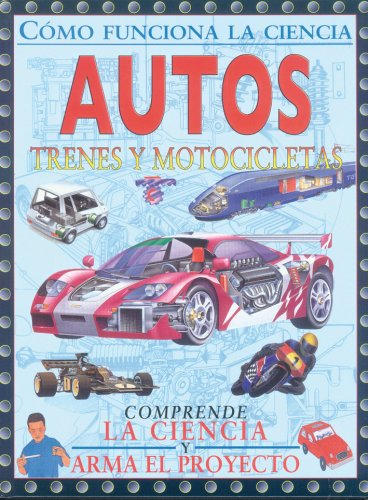 9789583018657: Autos, trenes y motocicletas (Spanish Edition) (Como Funciona La Ciencia/ How Science Works)