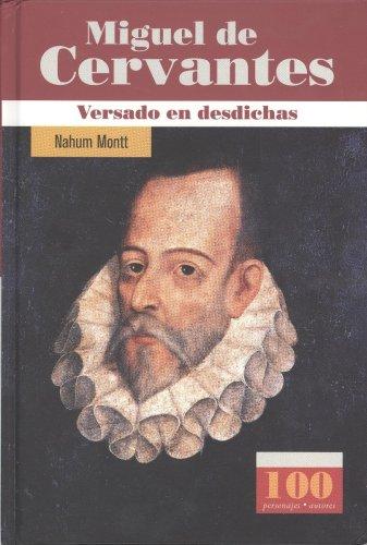 Miguel de Cervantes. Versado en desdichas (100 Personajes) (100 Personajes/Autores) (Spanish ...