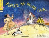 Alberto Ha Hecho Caca (Spanish Edition): Casanave, Daniel y