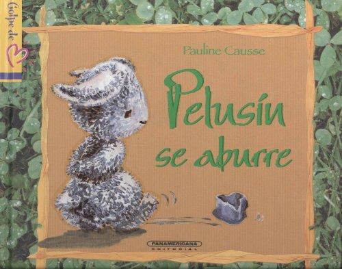 9789583018886: Pelusin se aburre (Spanish Edition)