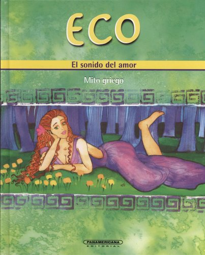 Eco. El sonido del amor (Mitos para Ni?os) (Mitos Para Ninos / Myths for Children) (Spanish ...