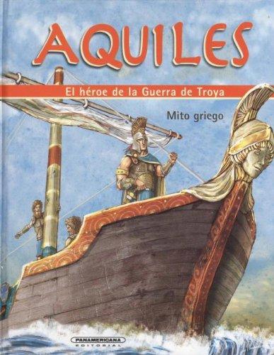 9789583019197: Aquiles. El heroe de la Guerra de Troya (Mitos Para Ninos) (Spanish Edition)