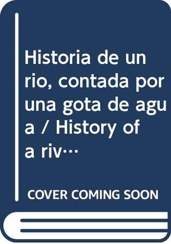 Historia de un rio, contada por una: Alonso Restrepo