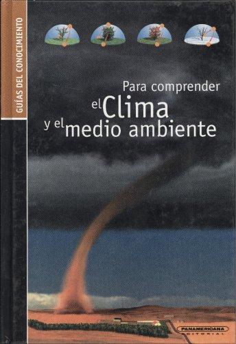 9789583021213: PARA COMPRENDER EL CLIMA Y EL MEDIO AMBIENTE