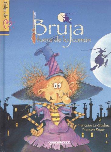 9789583021329: Una bruja fuera de lo comun (Golpe De Corazon / Blow in the Heart) (Spanish Edition)