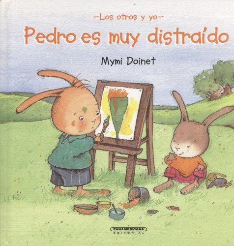 Pedro es muy distraido (Suenos de Papel) (Spanish Edition): Mymi Doinet