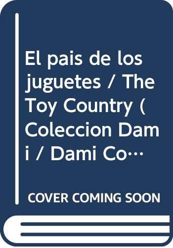 9789583022418: El pais de los juguetes / The Toy Country (Coleccion Dami / Dami Collection) (Spanish Edition)