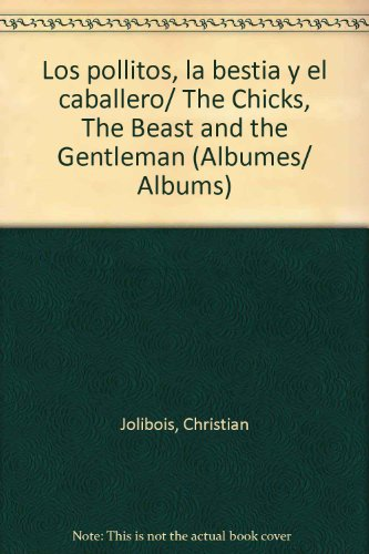 9789583023583: Los pollitos, la bestia y el caballero/ The Chicks, The Beast and the Gentleman (Albumes/ Albums)