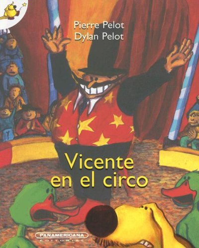 9789583023590: Vicente en el circo/ Vincent at the Circus (Spanish Edition)