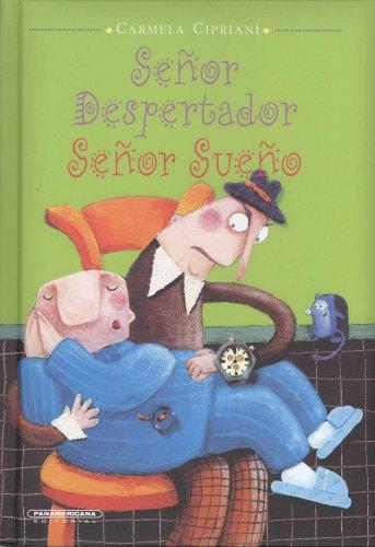 Senor Despertador, Senor Sueno/ Wake Up, Sleepyhead! (Spanish Edition): Carmela Cipriani