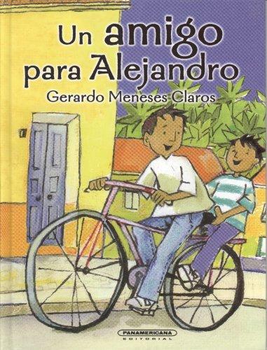 Un Amigo Para Alejandro (Rayuela) (Spanish Edition): Gerardo Meneses Claros