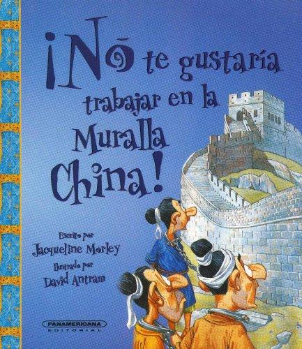 9789583024658: No Te Gustaria Trabajar en la Muralla China!